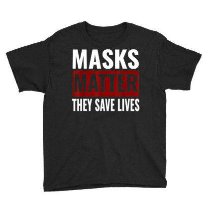 Masks Matter They Save Lives Youth Tee Designed By Koopshawneen
