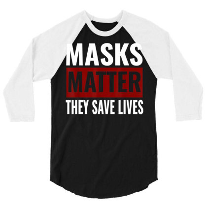 Masks Matter They Save Lives 3/4 Sleeve Shirt Designed By Koopshawneen