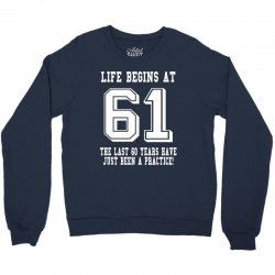 61st birthday life begins at 61 white Crewneck Sweatshirt | Artistshot