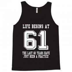 61st birthday life begins at 61 white Tank Top | Artistshot