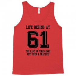 61st birthday life begins at 61 Tank Top | Artistshot