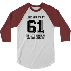 61st birthday life begins at 61 3/4 Sleeve Shirt | Artistshot