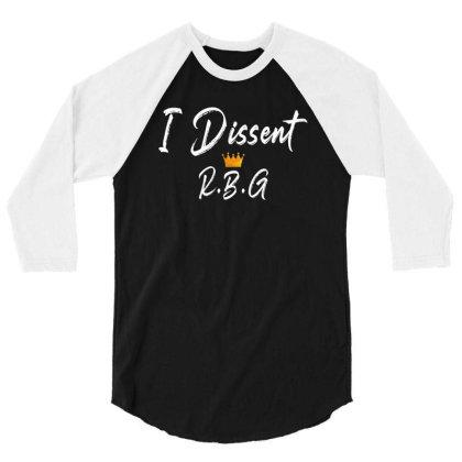 I Dissent Rbg For Dark 3/4 Sleeve Shirt Designed By Sengul