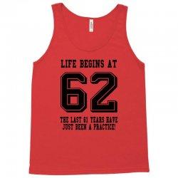 62nd birthday life begins at 62 Tank Top | Artistshot