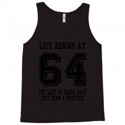 64th birthday life begins at 64 Tank Top | Artistshot