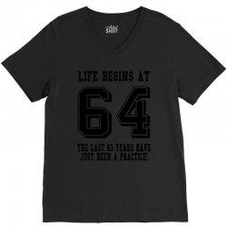 64th birthday life begins at 64 V-Neck Tee | Artistshot