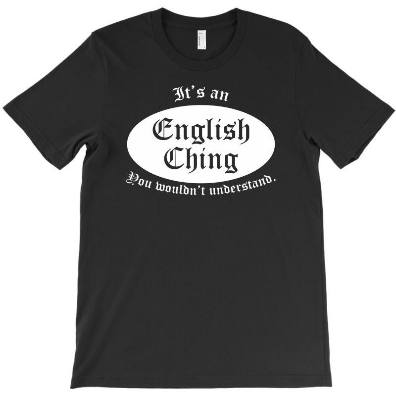 It's An English Thing T-shirt   Artistshot