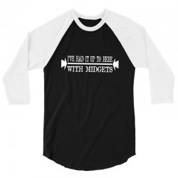 ive had it up to here with midgets 3/4 Sleeve Shirt | Artistshot