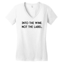 into the wine not the label Women's V-Neck T-Shirt | Artistshot