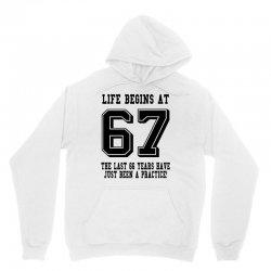 67th birthday life begins at 67 Unisex Hoodie | Artistshot