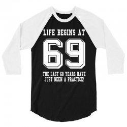 69th birthday life begins at 69 white 3/4 Sleeve Shirt | Artistshot