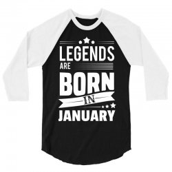 Legends Are Born In January 3/4 Sleeve Shirt | Artistshot