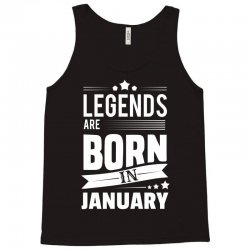 Legends Are Born In January Tank Top | Artistshot