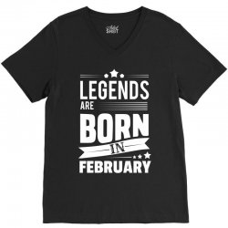 Legends Are Born In February V-Neck Tee   Artistshot