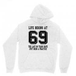 69th birthday life begins at 69 Unisex Hoodie | Artistshot