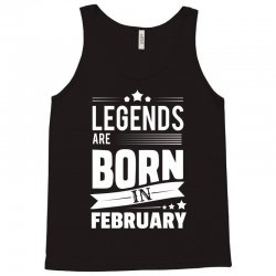 Legends Are Born In February Tank Top   Artistshot
