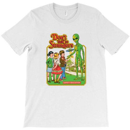 Don't Talk To Strangers T-shirt Designed By Brandon