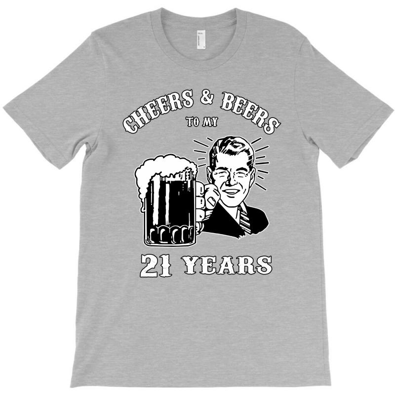 Cheers And Beers 21 T-shirt | Artistshot