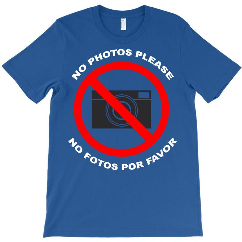 No Photos Please T-shirt   Artistshot