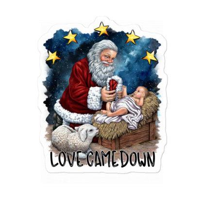 Love Came Down Sticker Designed By Badaudesign