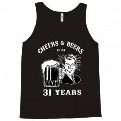 cheers and beers 31 Tank Top | Artistshot