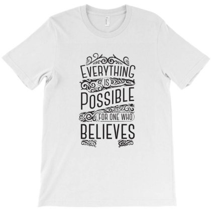 Everything Is Possible T-shirt Designed By Chiks