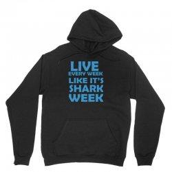 shark week live every week Unisex Hoodie | Artistshot