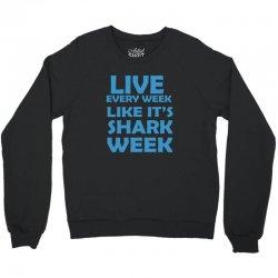 shark week live every week Crewneck Sweatshirt | Artistshot
