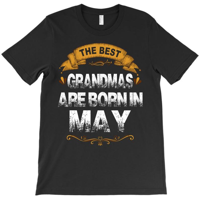 The Best Grandmas Are Born In May T-shirt | Artistshot