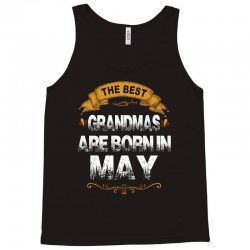 The Best Grandmas Are Born In May Tank Top | Artistshot