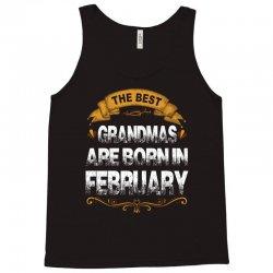 The Best Grandmas Are Born In february Tank Top   Artistshot