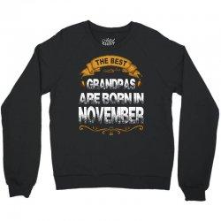 The Best Grandpas Are Born In November Crewneck Sweatshirt   Artistshot
