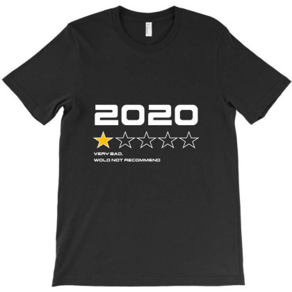 2020 Very Bad Would Not Recommend T-shirt Designed By I One Simple Store