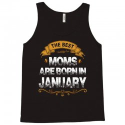 the best moms are born in january Tank Top   Artistshot