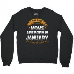 the best moms are born in january Crewneck Sweatshirt   Artistshot