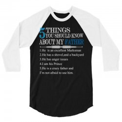 5 Things You Should Know About My Father 3/4 Sleeve Shirt | Artistshot
