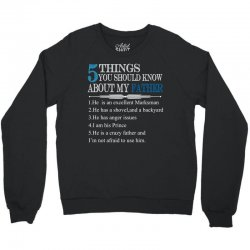 5 Things You Should Know About My Father Crewneck Sweatshirt | Artistshot