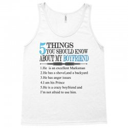 5 things you should know about my boyfriend Tank Top   Artistshot