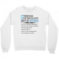 5 things you should know about my boyfriend Crewneck Sweatshirt   Artistshot