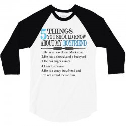 5 things you should know about my boyfriend 3/4 Sleeve Shirt   Artistshot