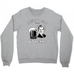 cheers and beers 65 Crewneck Sweatshirt | Artistshot