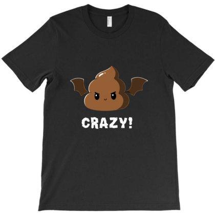 Batshit Crazy T-shirt Designed By Gotlle