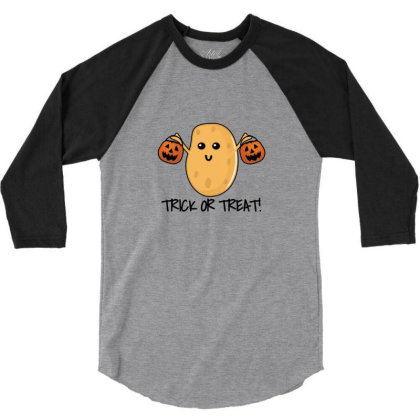 Trick Or Treat   Funny Potato 3/4 Sleeve Shirt Designed By Asatya