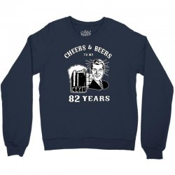 cheers and beers 82 Crewneck Sweatshirt | Artistshot