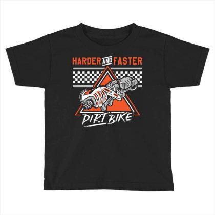 Dirt Bike Harde & Faster Toddler T-shirt Designed By Tamiart
