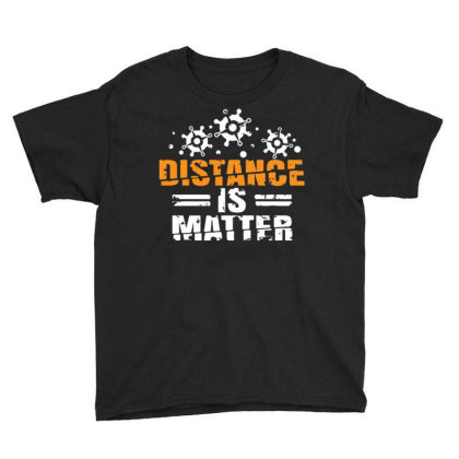 Distance Is Matter Youth Tee Designed By Tamiart
