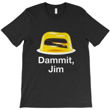 Dammit, Jim   Stapler In Jello T-shirt Designed By Davins