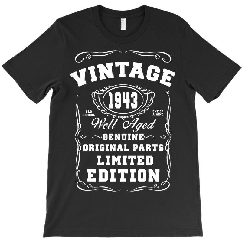 Well Aged Original Parts Limited Edition 1943 T-shirt   Artistshot