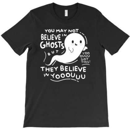 You May Not Believe In Ghosts T-shirt Designed By Udbarokah