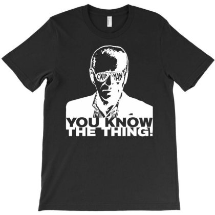You Know The Thing T-shirt Designed By Udbarokah